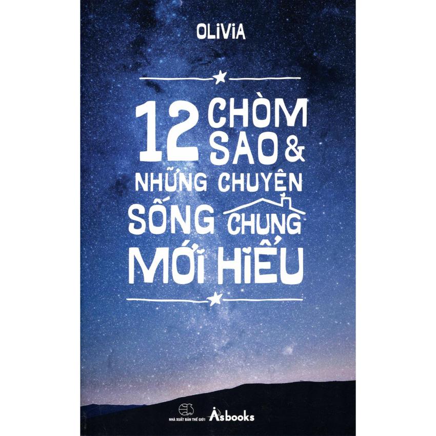 12 Chòm Sao Và Những Chuyện Sống Chung Mới Hiểu - Olivia