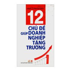 12 Chủ Đề Giúp Doanh Nghiệp Tăng Trưởng