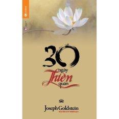 30 Ngày Thiền Quán - Tái bản 20/03/2015 - Joseph Goldstein và Nguyễn Duy Nhiên