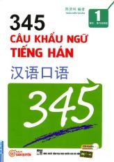 345 Câu Khẩu Ngữ Tiếng Hán - Tập 1 (Kèm CD, Song Ngữ Trung - Việt)