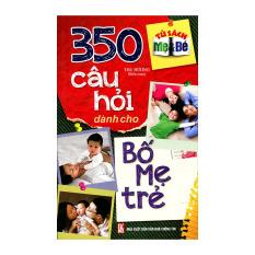 350 Câu Hỏi Dành Cho Bố Mẹ Trẻ