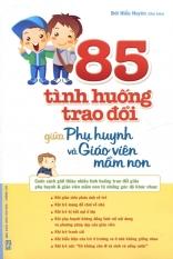 85 Tình Huống Trao Đổi Giữa Phụ Huynh Và Giáo Viên Mầm Non - Đới Hiểu Huyên và Huyền Thi