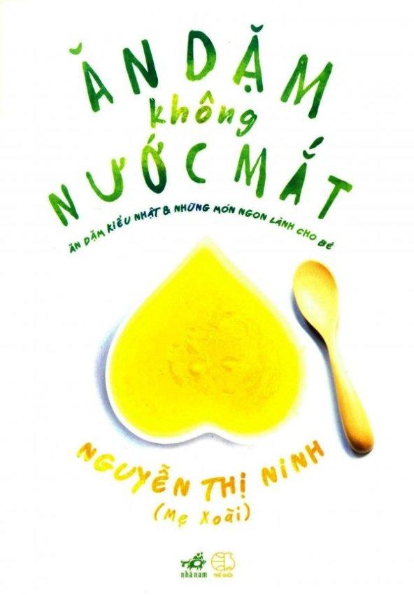 Ăn Dặm Không Nước Mắt - Nguyễn Thị Ninh