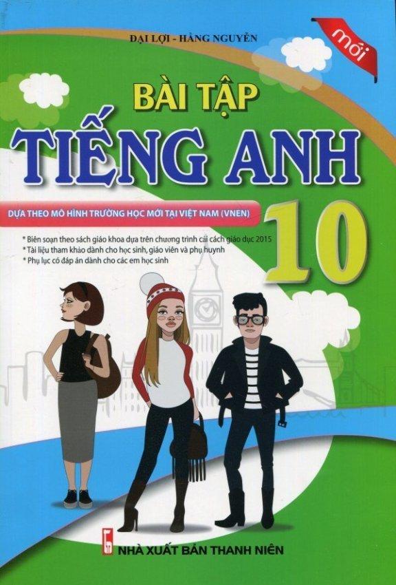 Bài Tập Tiếng Anh 10 - Đại Lợi,Hằng Nguyễn