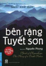 Bên Rặng Tuyết Sơn (Tái Bản 2016) - Nguyên Phong,Swami Amar Jyoti