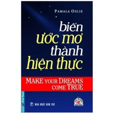 Biến Ước Mơ Thành Hiện Thực (Tái Bản) - Pamala Oslie