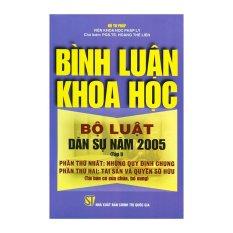 Bình Luận Khoa Học - Bộ Luật Dân Sự Năm 2005 (Tập 1)