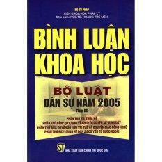 Bình Luận Khoa Học Bộ Luật Dân Sự Năm 2005 (Tập 3) - PGS. TS Hoàng Thế Liên