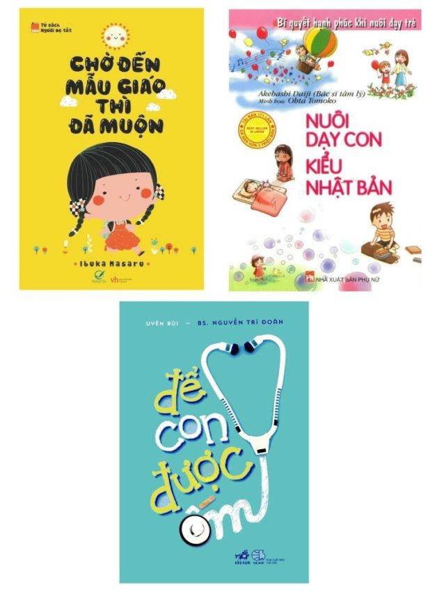 Bộ sách Để con được ốm - Chờ đến mẫu giáo thì đã muộn - Ibuka Masaru và Nuôi dạy con kiểu Nhật Bản - Akehashi Daiji (3 Cuốn)