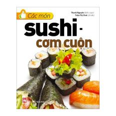 Các Món Sushi - Cơm Cuộn - Thanh Nguyên