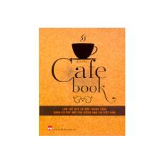 Cafe book - Làm thế nào sở hữu .. quán cà phê mới..