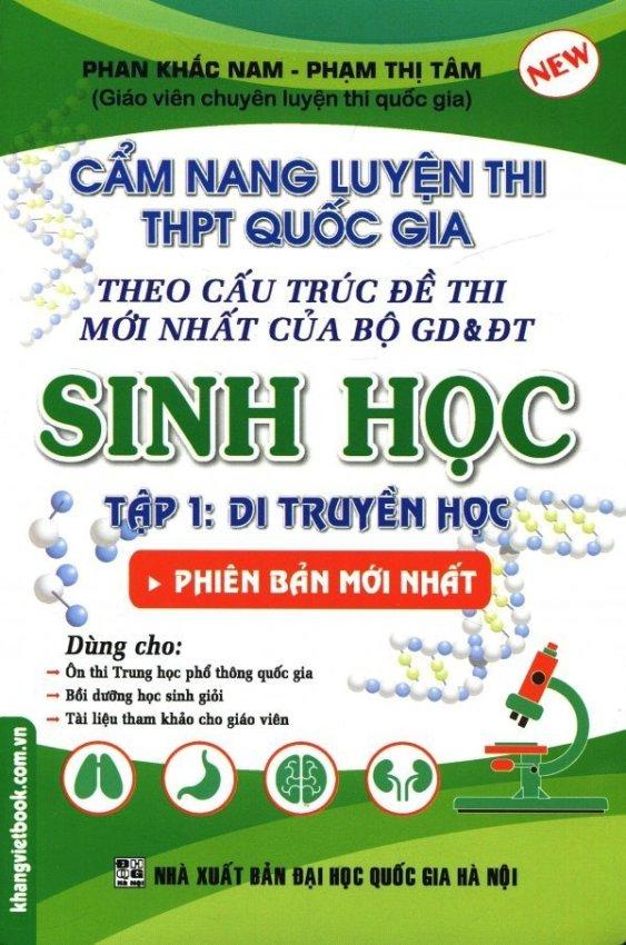 Cẩm Nang Luyện Thi THPT Quốc Gia Sinh Học - Tập 1: Di Truyền Học - Phan Khắc Nam,Phạm Thị Tâm