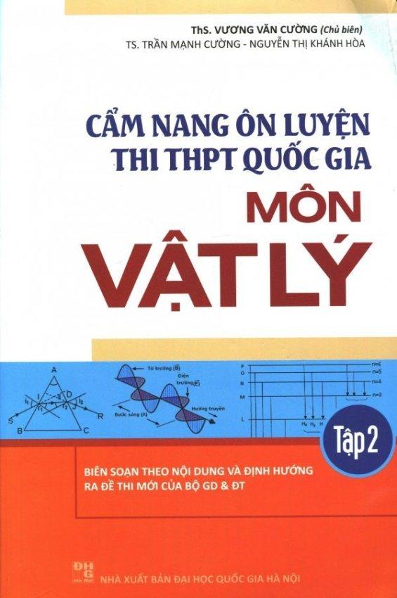 Cẩm Nang Ôn Luyện Thi THPT Quốc Gia Môn Vật Lý - Tập 2 - Nhiều Tác Giả