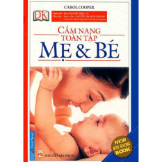 Cẩm Nang Toàn Tập Mẹ Và Bé - Carol Cooper