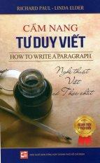 Cẩm Nang Tư Duy Viết - Richard Paul,Linda Elder,Nhiều dịch giả