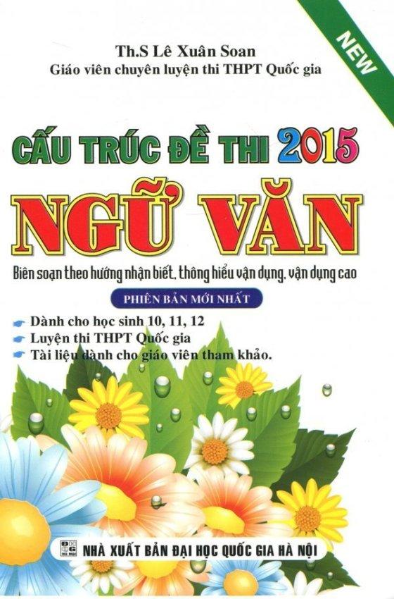 Cấu Trúc Đề Thi 2015 - Ngữ Văn - Lê Xuân Soan