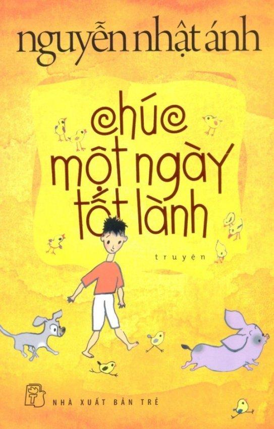Chúc Một Ngày Tốt Lành (Bìa Mềm) - Nguyễn Nhật Ánh