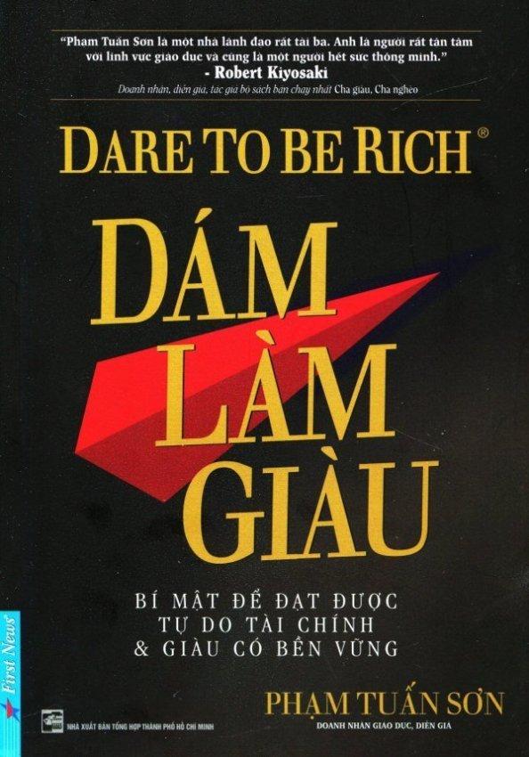 Dám Làm Giàu - Phạm Tuấn Sơn