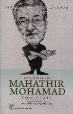 Đối Thoại Với Mahathir Mohamad - Tom Plate, Lê Thùy Giang