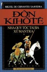 Đôn Kihôtê - Nhà Quý Tộc Tài Ba Xứ Mantra (Trọn Bộ 2 Tập)