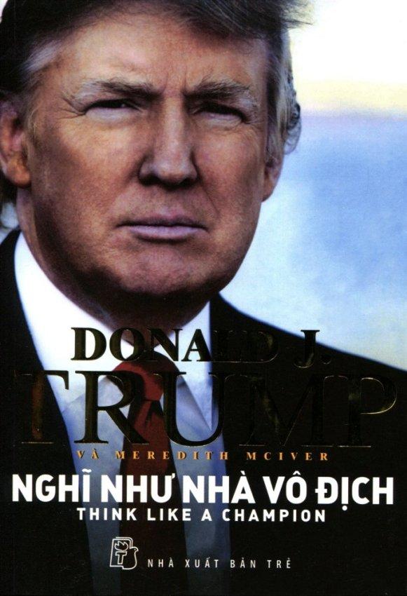 Donald Trump - Nghĩ Như Nhà Vô Địch