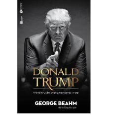 Donald Trump- Trò lố truyền thông hay bộ óc vĩ đại