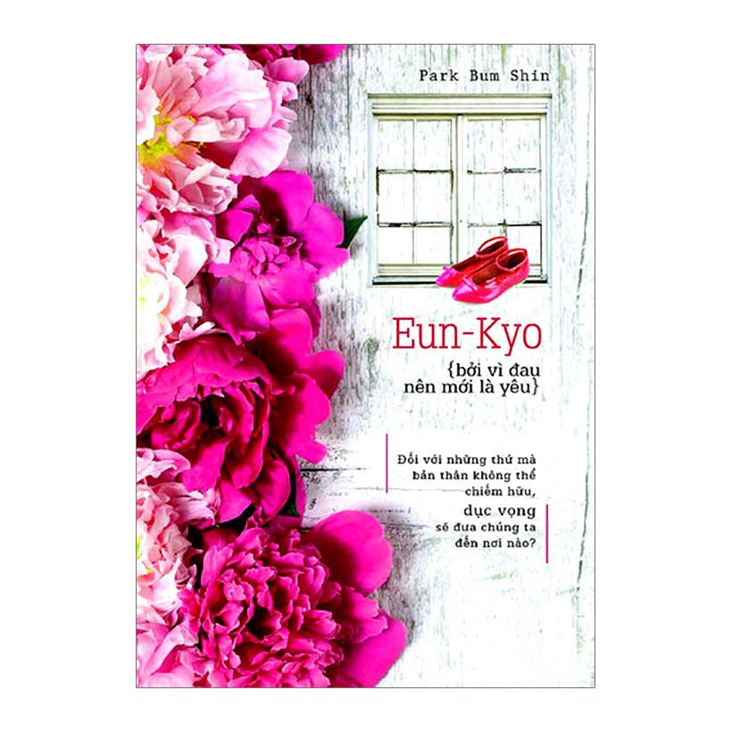 Eun-Kyo, Bởi Vì Đau Nên Mới Là Yêu - Park Bum Shin