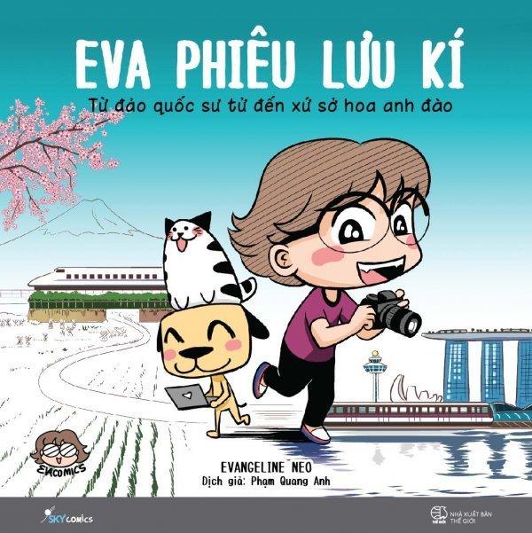 Eva Phiêu Lưu Kí - Từ Đảo Quốc Sư Tử Đến Xứ Sở Hoa Anh Đào - Phạm Quang Anh, Evangeline Neo