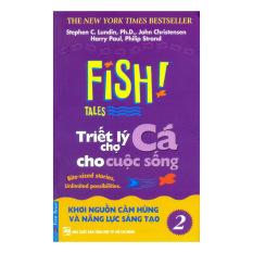 Fish! Tales - Triết Lý Chợ Cá Cho Cuộc Sống (Tập 2)