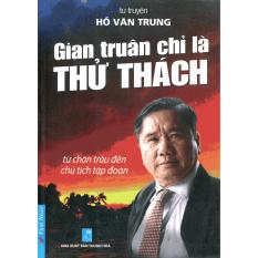 Gian Truân Chỉ Là Thử Thách - Hồ Văn Trung
