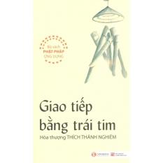 Giao Tiếp Bằng Trái Tim - Hòa Thượng Thích Thánh Nghiêm,Thích Quang Định