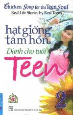 Hạt Giống Tâm Hồn Dành Cho Tuổi Teen - Tập 2 (Tái Bản 2015) - Nhiều Tác Giả