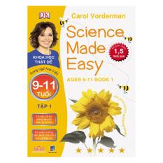 Khoa Học Thật Dễ (9 - 11 Tuổi) - Tập 1 - Carol Vorderman