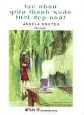 Lạc Nhau Giữa Thanh Xuân Tươi Đẹp Nhất - Angela Nguyen