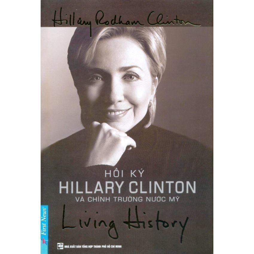 Living History - Hồi Ký Hillary Clinton Và Chính Trường Nước Mỹ (Tái bản 2014)