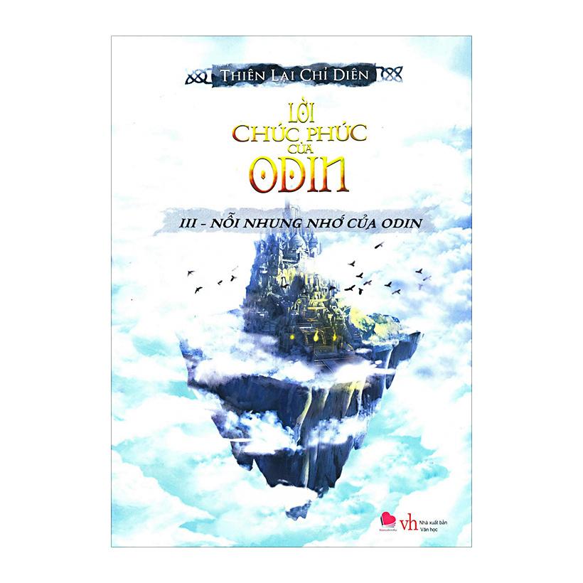 Lời Chúc Phúc Của Odin - Tập 3: Nỗi Nhung Nhớ Của Odin - Thiên Lại Chỉ Diên
