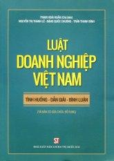 Luật Doanh Nghiệp Việt Nam: Tình Huống - Dẫn Giải - Bình Luận - Nhiều Tác Giả