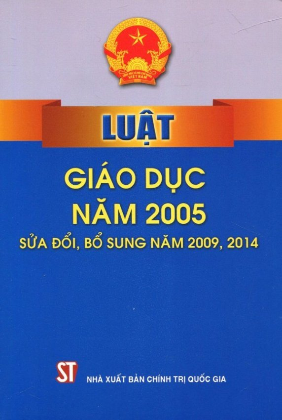 Luật Giáo Dục Năm 2005 (Sửa Đổi, Bổ Sung Năm 2009, 2014) - Nhiều Tác Giả