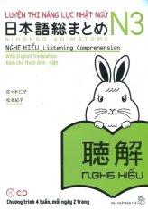 Luyện Thi Năng Lực Nhật Ngữ N3 - Nghe Hiểu (Kèm 1 CD) - Sasaki Hitoko và Matsumoto Noriko