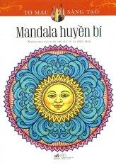 Mandala Huyền Bí - Sách Tô Màu Dành Cho Người Lớn - Alberta Hutchinson,Xuân Minh