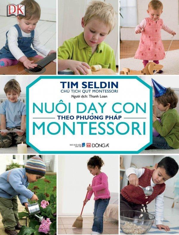 Nuôi Dạy Con Theo Phương Pháp Montessori – Tim Seldin