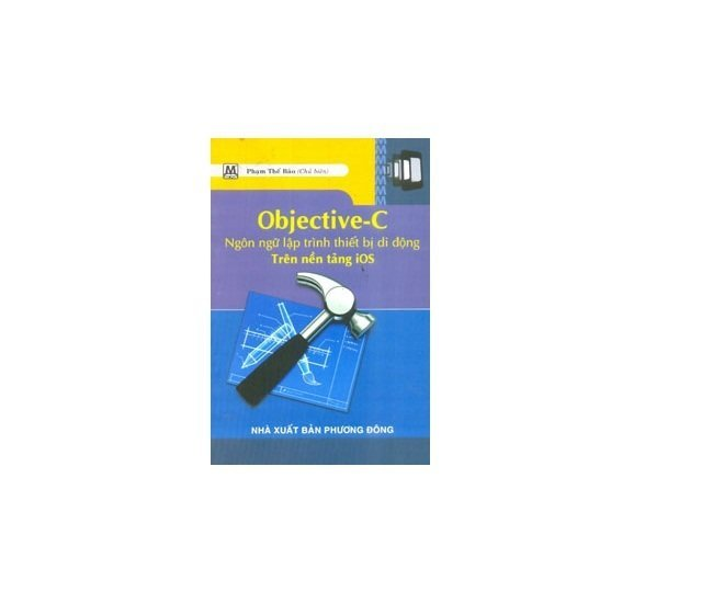 Objective - C Ngôn Ngữ Lập Trình Thiết Bị Di Động Trên Nền Tảng IOS
