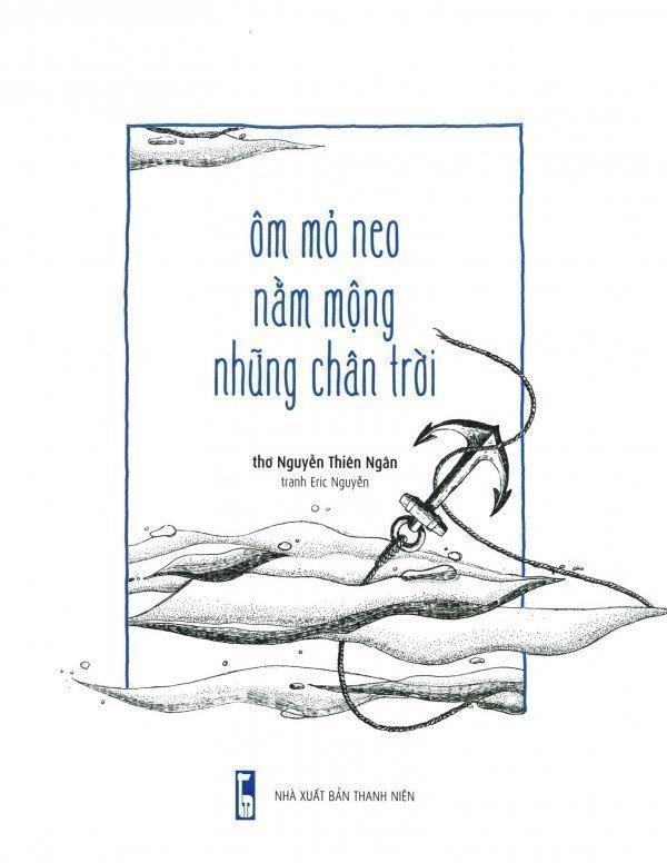 Ôm Mỏ Neo Nằm Mộng Nhũng Chân Trời - Nguyễn Thiên Ngân
