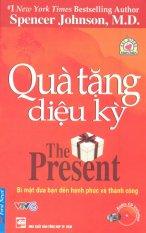 Quà Tặng Diệu Kỳ (Kèm 1 CD) - Nhiều dịch giả,Spencer Johnson, M.D.