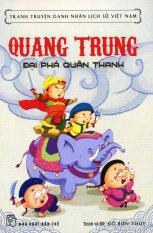 Quang Trung - Đại Phá Quân Thanh - Đỗ Biên Thùy