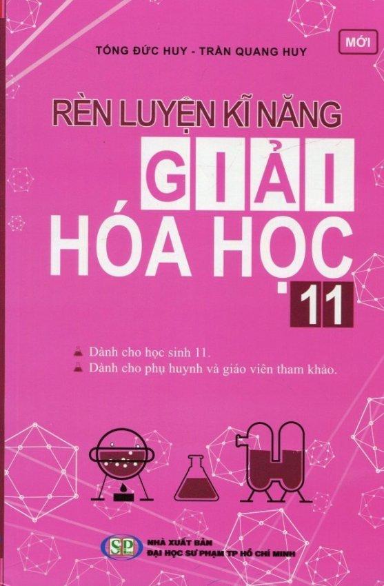 Rèn Luyện Kĩ Năng Giải Hóa Học 11 - Trần Quang Huy