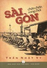 Sài Gòn Chốn Chốn Rong Chơi - Trần Nhật Vy