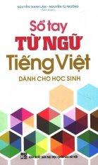 Sổ Tay Từ Ngữ Tiếng Việt Dành Cho Học Sinh - Nguyễn Tú Phương, Nguyễn Thanh Lâm