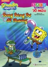 SpongeBob SquarePants - Bong Bóng Bự Dễ Thương (Sách Thực Hành Tô Màu) - Nhiều Tác Giả,Hương Giang
