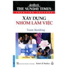 Sunday Times - Xây Dựng Nhóm Làm Việc – Robert B Maddux